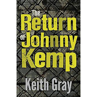 The Return of Johnny Kemp by Keith Gray - 9781781124215 Book