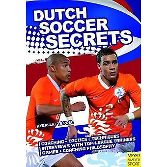 Dutch Soccer Secrets by Peter Hyballa - Hans-Dieter Te Poel - 9781841