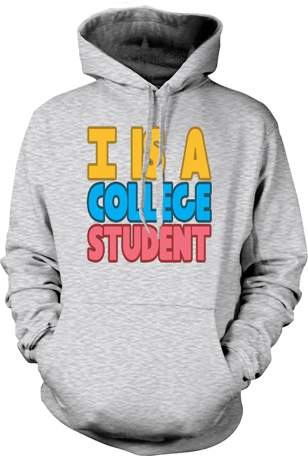 Mens Hoodie - I Is A College Student - Quote