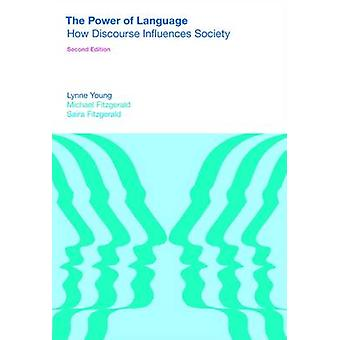 The Power of Language - How Discourse Influences Society by Lynne Youn