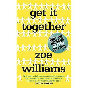 Get It Together: Why We Deserve Better Politics