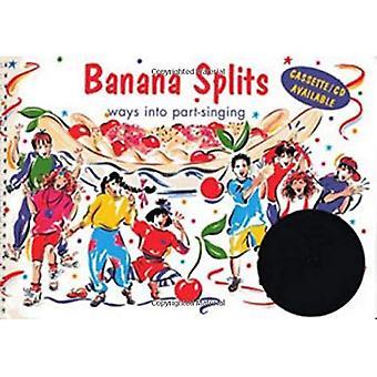 Banana Splits: Ways into Part-singing (Classroom Music)
