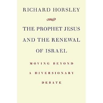 The Prophet Jesus & the Renewal of Israel