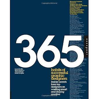 365 vanor av framgångsrika grafiska Designers: Insider Secrets från topp Designers på arbeta Smart och kreativ