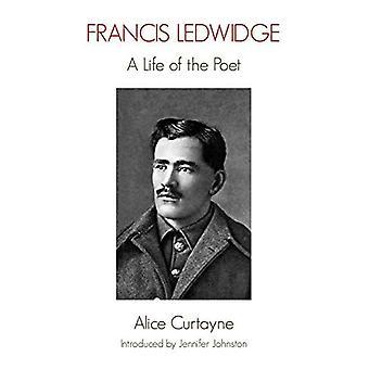 Francis Ledwidge: A Life of the Poet