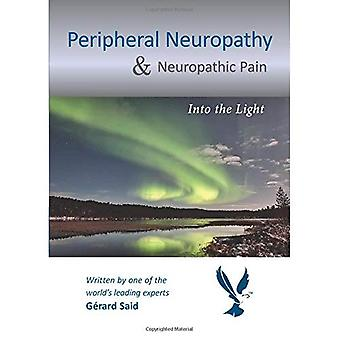 Peripheral Neuropathy & Neuropathic Pain: Into the Light
