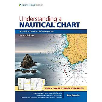 Understanding a Nautical Chart - A Practical Guide to Safe Navigation 2e (Paperback)