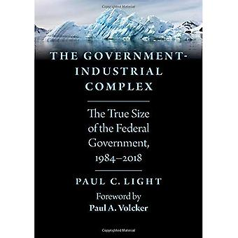 The Government-Industrial Complex: The True Size of the Federal Government, 1984-2018