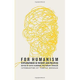 For Humanism: Explorations in Theory and Politics (Marxism and Culture)