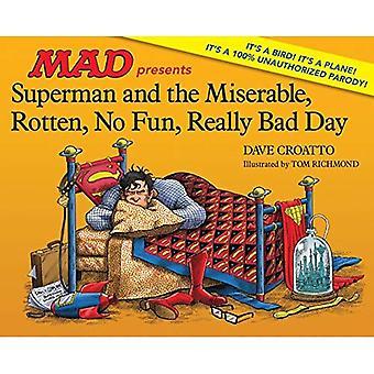 O Super-homem e o infeliz, podre, sem graça, dia realmente ruim