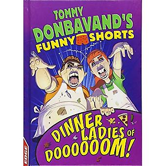 EDGE: Tommy Donbavand's Funny Shorts: Dinner Ladies� of Doooooom! (EDGE: Tommy Donbavand's Funny Shorts)