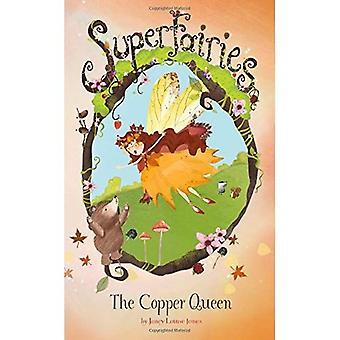 The Copper Queen (Superfairies)