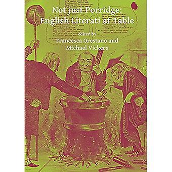 Not Just Porridge: English Literati at Table