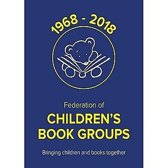 50 Years of the Federation� of Children's Book Groups:� 1968-2018