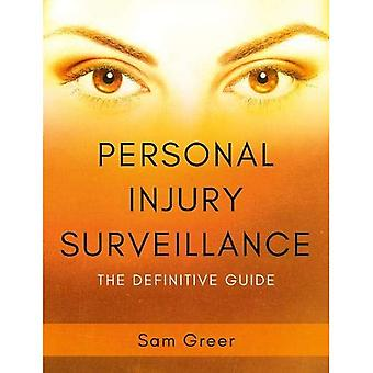 Personal Injury Surveillance: The Definitive� Guide