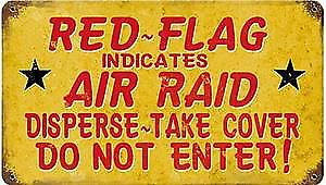 Red Flag means Air raid rusted metal sign