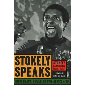 Stokely Speaks  From Black Power to PanAfricanism by Stokely Carmichael Kwame Ture & Introduction by Mumia Abu Jamal
