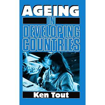 Aging in Developing Countries by Tout & Ken
