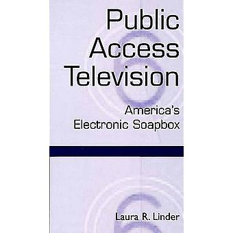 Public Access Television Americas Electronic Soapbox by Linder & Laura