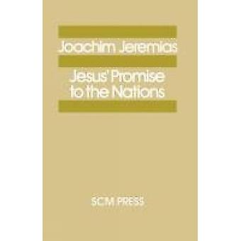 Jesus Promise to the Nations by Jeremias & Joachim