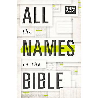 All the Names in the Bible by Thomas Nelson