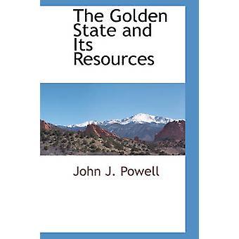 Der goldene Staat und seine Ressourcen von Powell & John J.