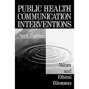 Valori di interventi di sanità pubblica comunicazione e dilemmi etici di Guttman & Nurit