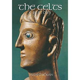 Celts A History by Hgain & Daitha