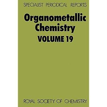 Organometallic Chemistry Volume 19 by Abel & E W
