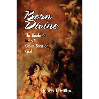 Born Divine by Miller & Robert J.