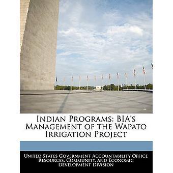 De BIAs beheer Indiase programma's van het Wapato irrigatieproject door de Amerikaanse regering verantwoording