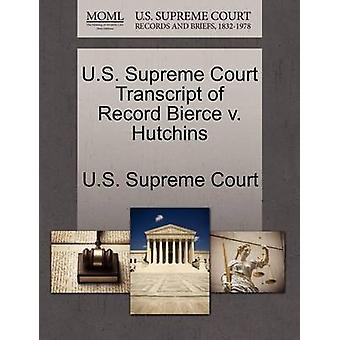 U.S. Supreme Court Transcript of Record Bierce v. Hutchins by U.S. Supreme Court
