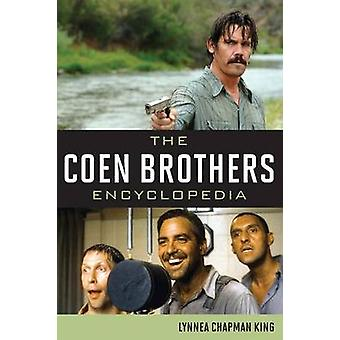 The Coen Brothers Encyclopedia by King & Lynnea Chapman