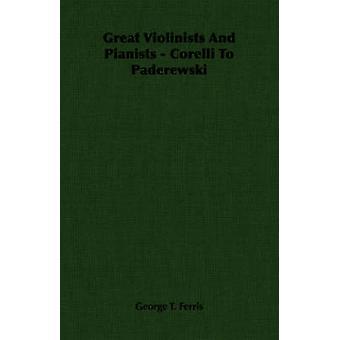 Grote violisten en pianisten Corelli aan Paderewski door Ferris & George T.