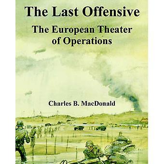 Den sista offensiven den europeiska Theater of Operations av MacDonald & Charles & B.