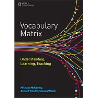 Vocabulary Matrix Understanding Learning Teaching by McCarthy & Michael