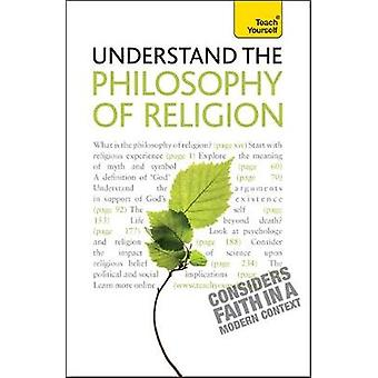 Understand the Philosophy of Religion Teach Yourself by Thompson & Mel