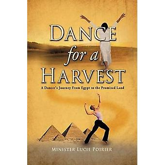 Dance for A Harvest by Poirier & Minister Lucie