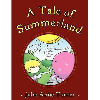 A Tale of Summerland by Turner & Julie & Anne