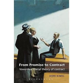 From Promise to Contract Towards a Liberal Theory of Contract Revised by Kimel & Dori