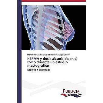 KERMA y dosis absorbida en el torso durante un estudio mastogrfico by Hernndez Ortiz Marlen