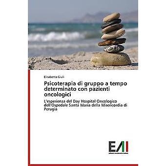 Psicoterapia di gruppo a tempo determinato con pazienti oncologici by Giuli Elisabetta