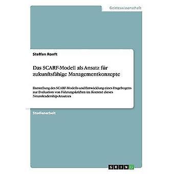 Das SCARFModell als Ansatz fr zukunftsfhige Managementkonzepte by Ronft & Steffen