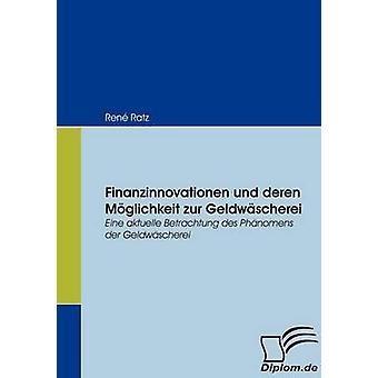 Finanzinnovationen und deren Mglichkeit zur Geldwscherei af Ratz & Ren