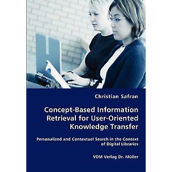 ConceptBased Information Retrieval voor UserOriented kennis overdracht van
