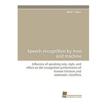 Speech Recognition by Man and Machine by Meyer & Bernd T.