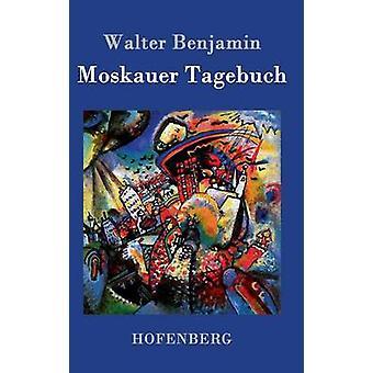 Moskauer Tagebuch by Benjamin & Walter