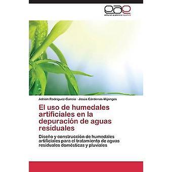 El uso de Humedales Artificiales de la Depuracin de Aguas Residuales durch RodrguezGarca Adrin