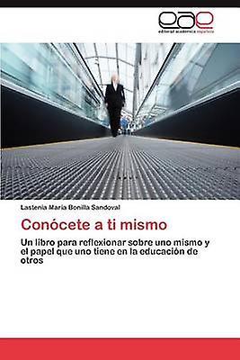 Conocete a Ti Mismo by Bonilla Sandoval & Lastenia Mar