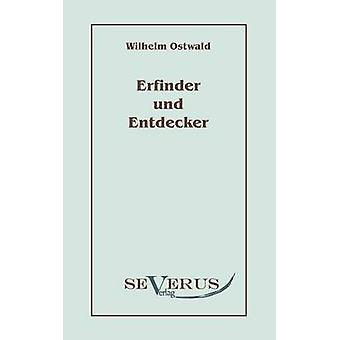 Erfinder Und Entdecker by Ostwald & Wilhelm